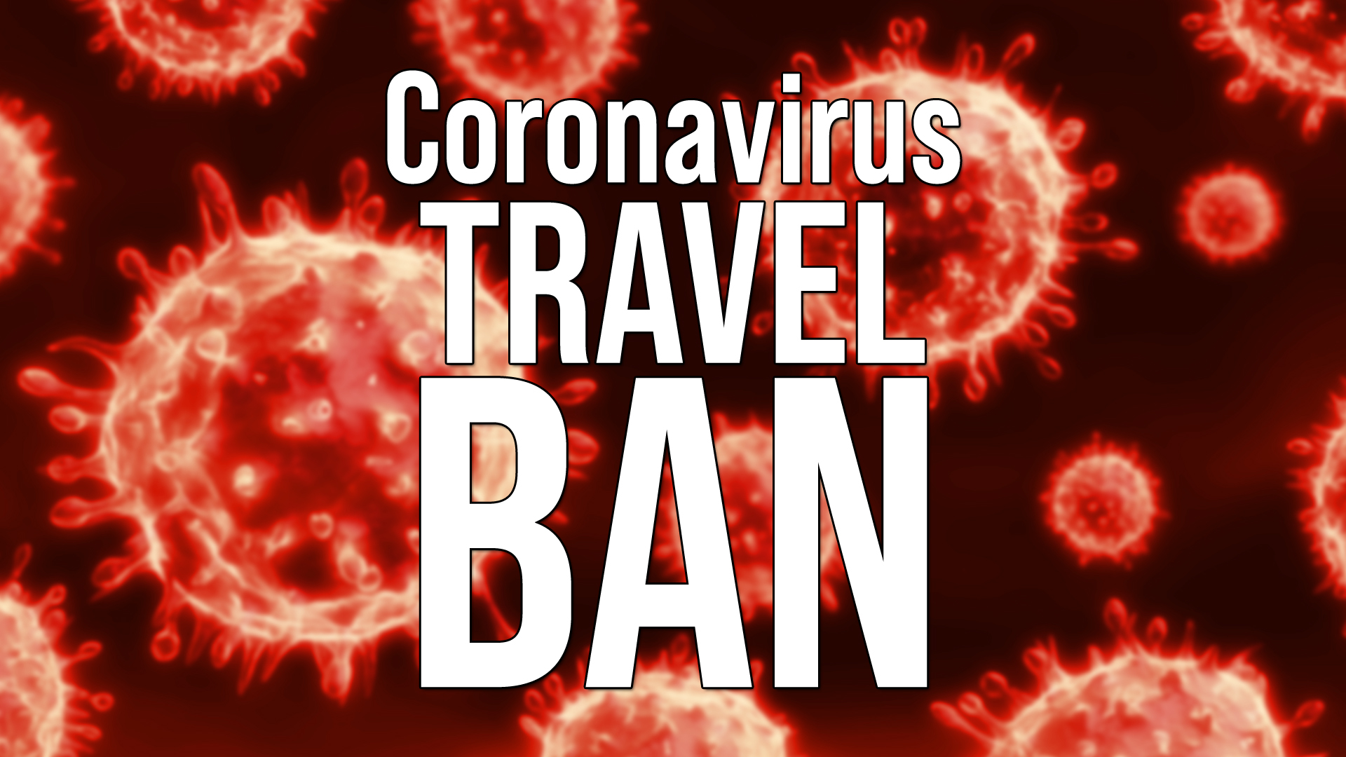 Coronavirus U.S. Travel Ban Emergency Declaration Prepared by the White House, National ENQ Sources Confirm
