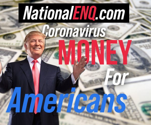 National ENQ: Donald Trump Gives $1 Trillion to American People Because of Coronavirus, Also Helping Against Possible U.S. Recession