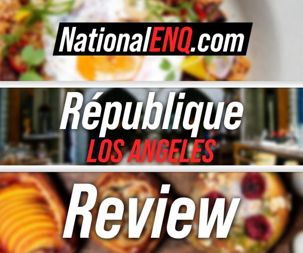 Republiqué Los Angeles National ENQ Review – Republique LA Is a Must in Los Angeles, California – NationalENQ.com