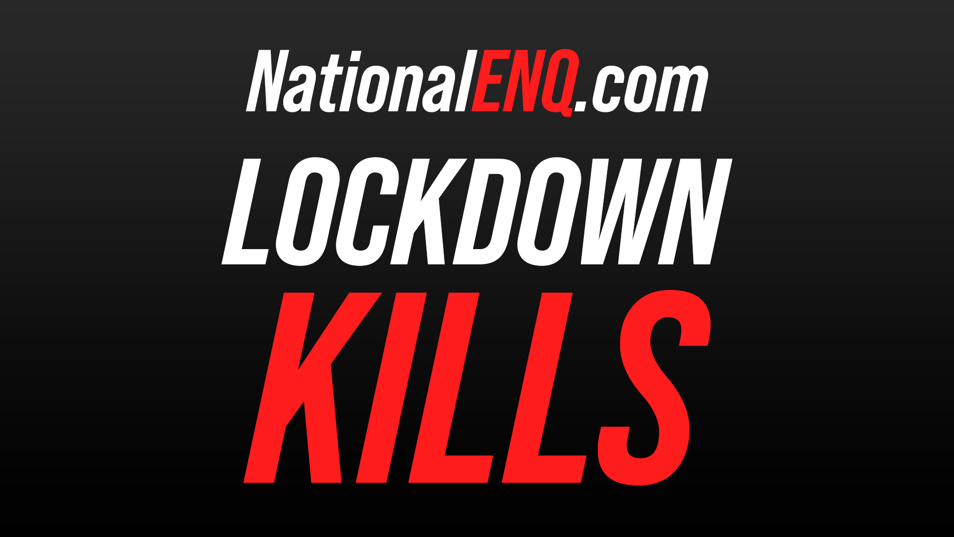 National ENQ Breaking News: Lockdown Is Worse Than Coronavirus, COVID-19, Studies Show