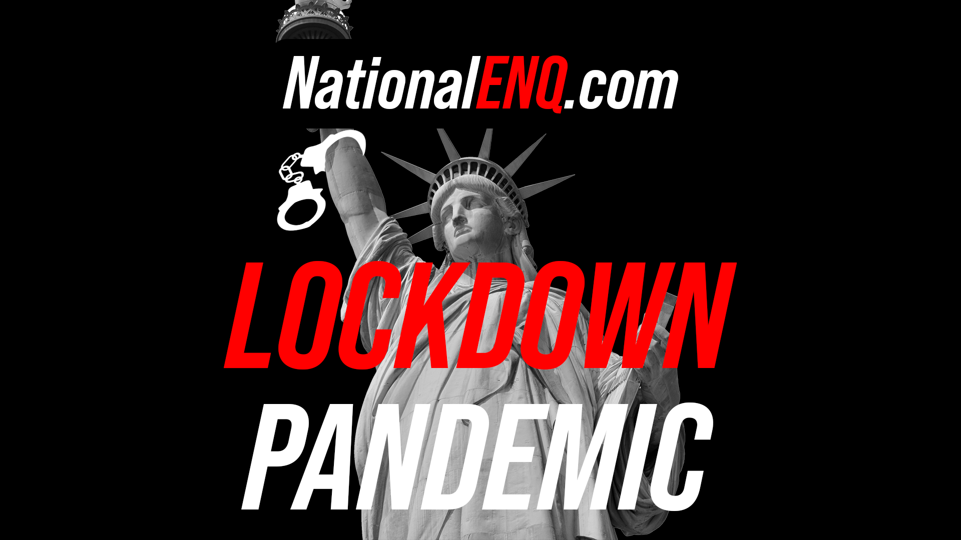 National ENQ News: Americans Want Freedom! From Coronavirus Pandemic to Lockdown Pandemic