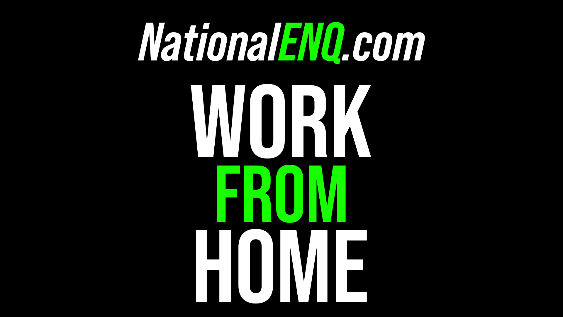 Work from Home for National ENQ