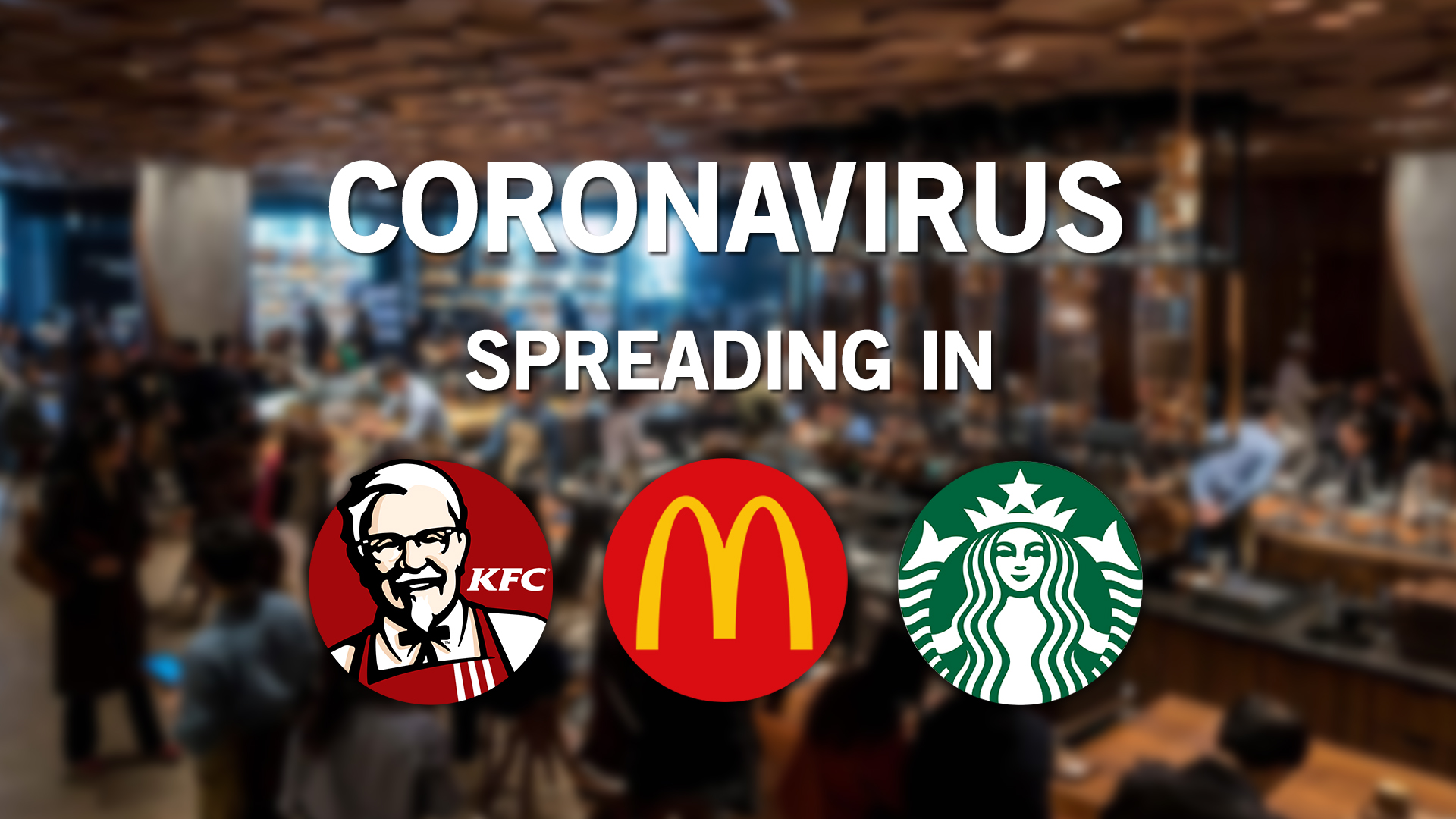 National ENQ Report on Coronavirus Impact – Is it Safe to Go to Starbucks, McDonald's or KFC?