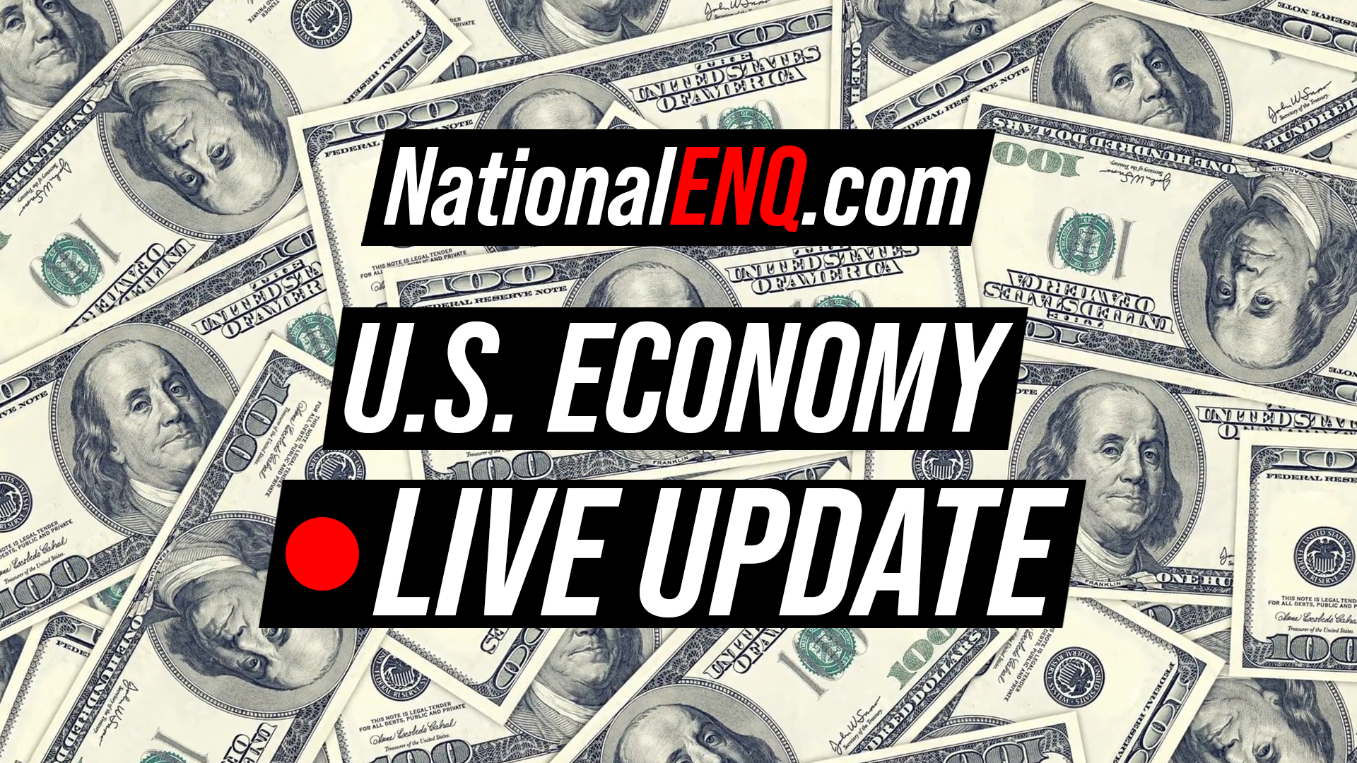 National ENQ Economy Live Update: U.S. Fighting Recession, Stimulus Package Bill Passed
