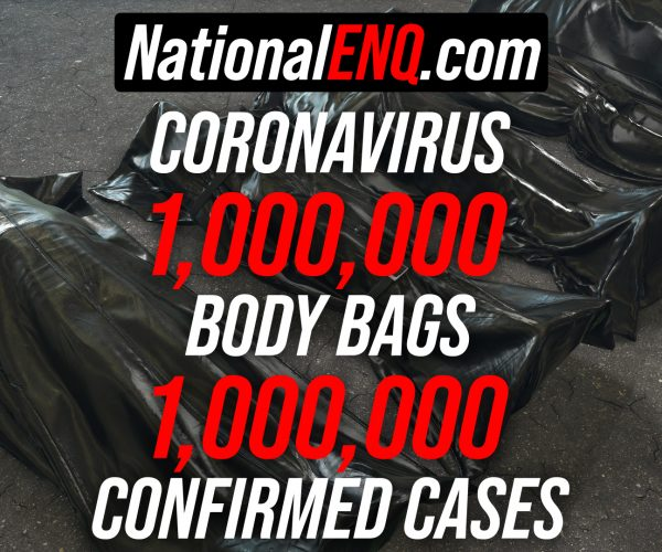 President Donald J. Trump Approved the Delivery of 1,000,000 Body Bags from The Pentagon to FEMA, as Coronavirus (COVID-19) Pandemic Worsens – National ENQ White House Sources Confirm