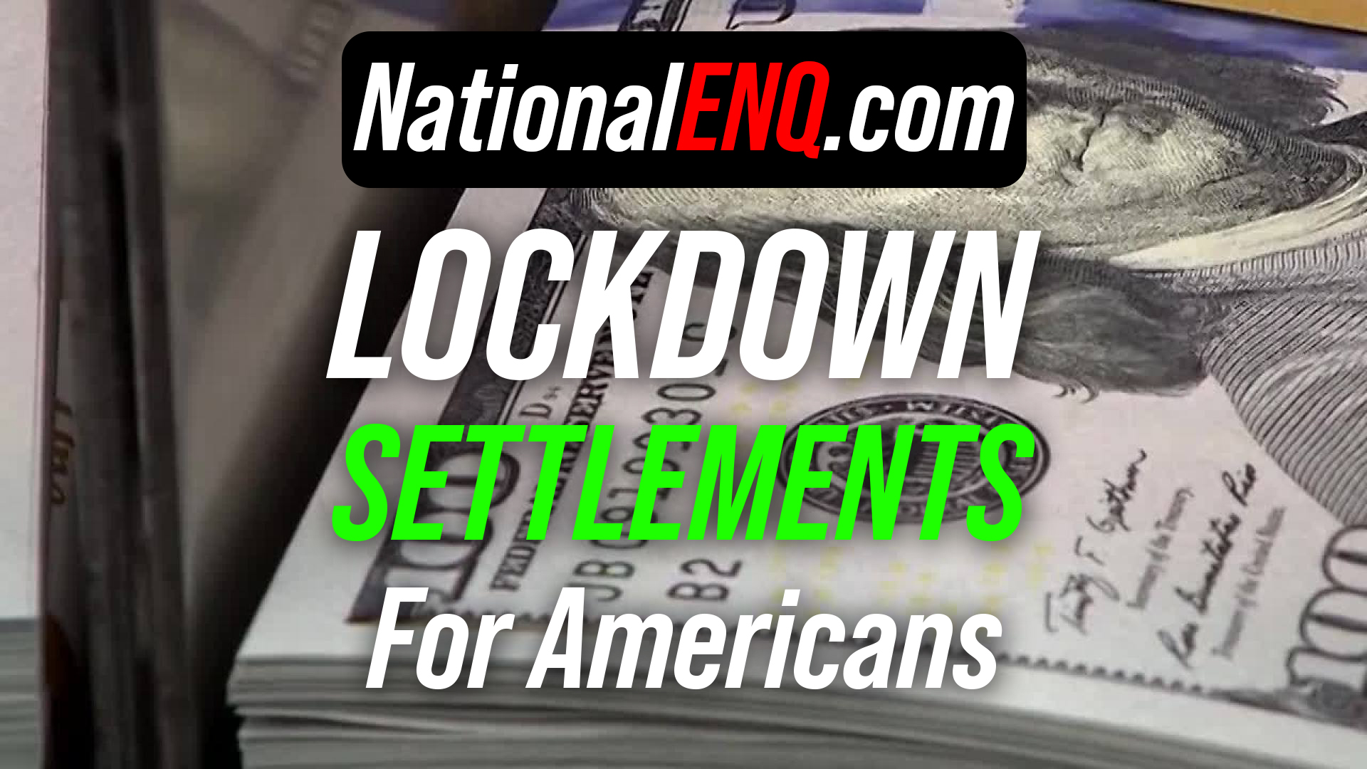 National ENQ News: Americans, Private Individuals and Business Owners Get Paid – Lockdown Claim – Damages for the Violation of Their Constitutional Rights