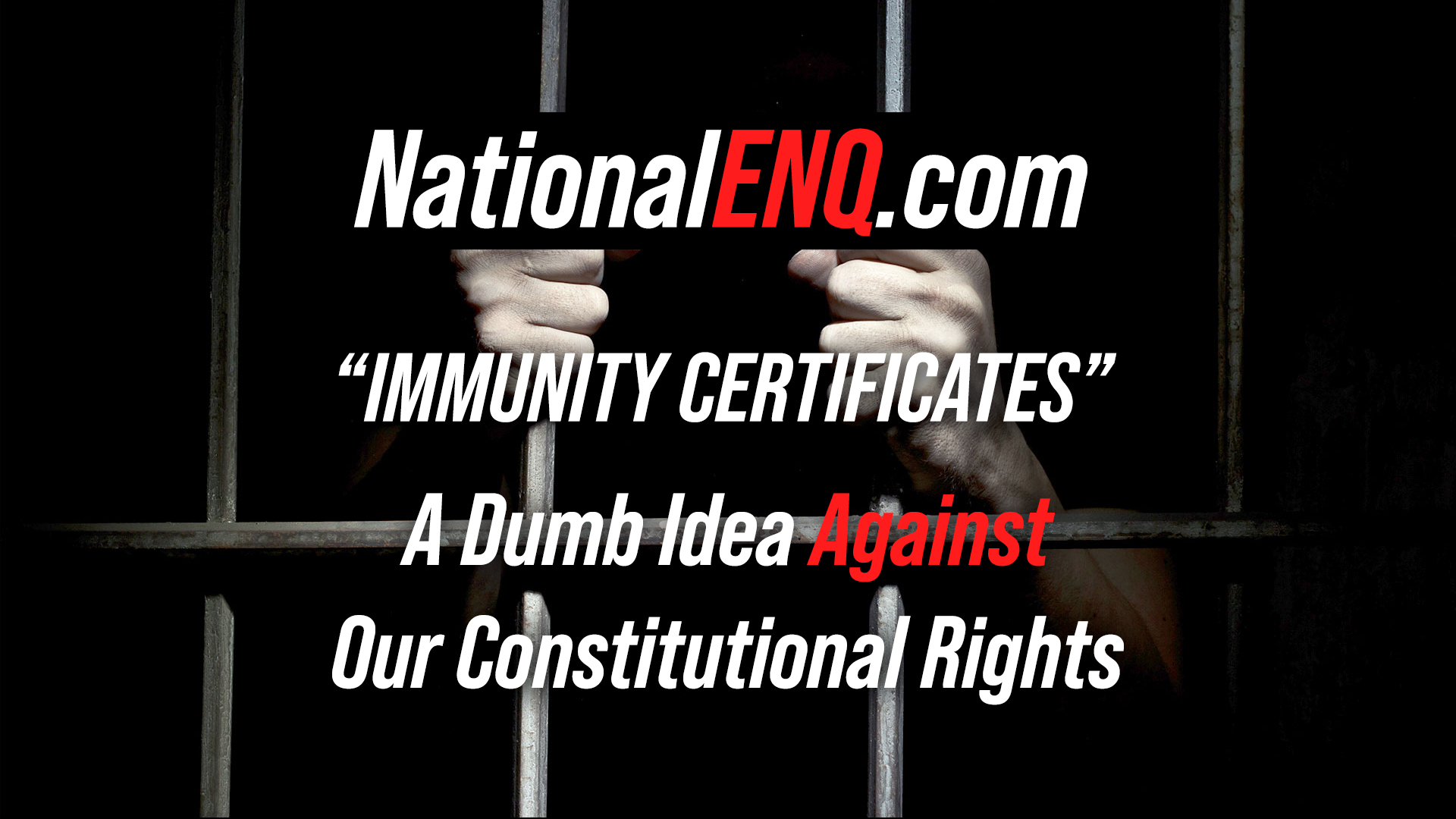 "National ENQ News: Coronavirus Mass Tests & COVID-19 ""Certificates of Immunity"", a Dumb Idea, as Freedom Is an Undisputable Right"